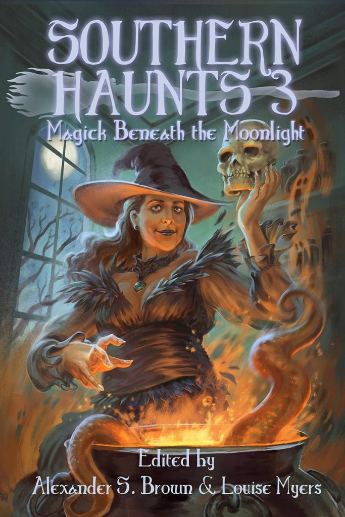 "Blog Book Tour | ""Southern Haunts 3: Magick Beneath the Moonlight"" Anthology [edited by] Alexander S. Brown & Louise Myers"