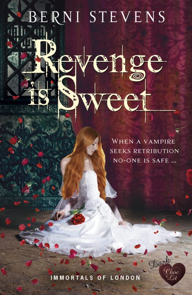 "Cover Reveal | #DarkChocLit embraces 'Immortals of London' series by Berni Stevens with the second of the series ""Revenge is Sweet"" Vampires, anyone?"