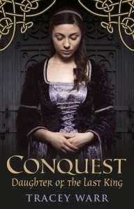 Conquest: Daughter of the Last King by Tracey Warr