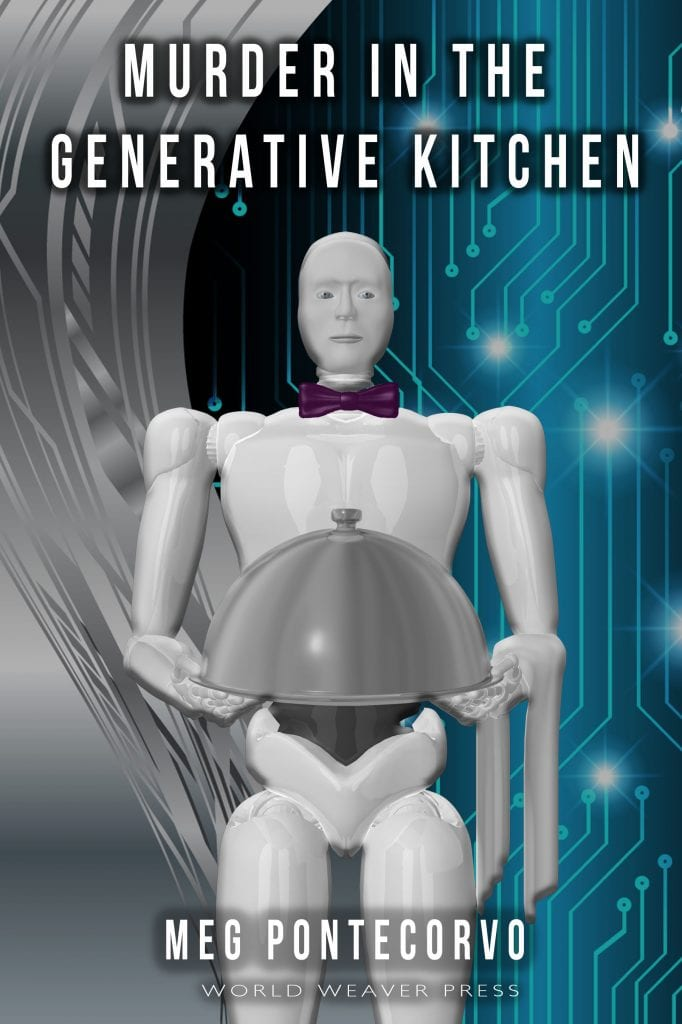 """#RRSciFiMonth Book Review   """"Murder in the Generative Kitchen"""" (a novella from World Weaver Press) by Meg Pontecorvo"""