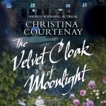 The Velvet Cloak of Moonlight by Christina Courtenay