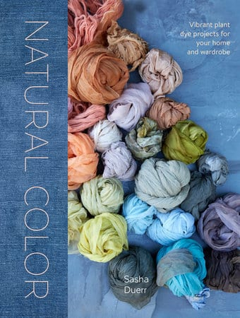 "Book Review | ""Natural Color: Vibrant Plant Dye projects for your home & wardrobe"" by Sasha Duerr #BloggingForBooks"
