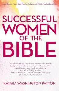 Successful Women of the Bible by Katara Washington Patton