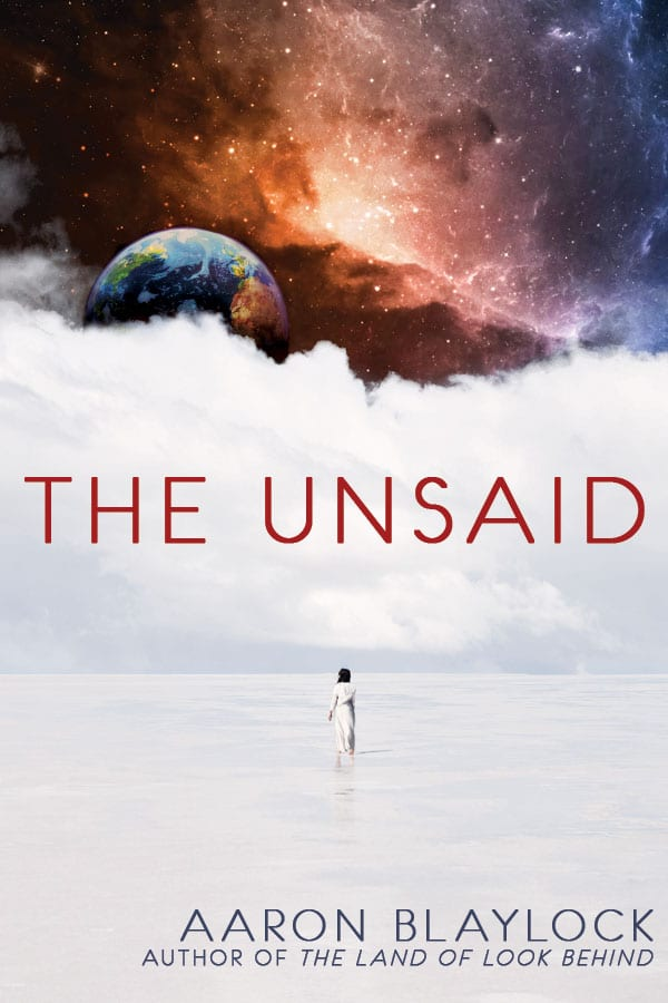 "Blog Book Tour | ""The Unsaid"" by Aaron Blaylock the author of ""The Land of Look Behind""."