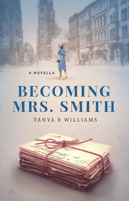 "Author Interview | Historical debut novelist, Tanya E. Williams on behalf of her #Epistolary war drama ""Becoming Mrs Smith""!"