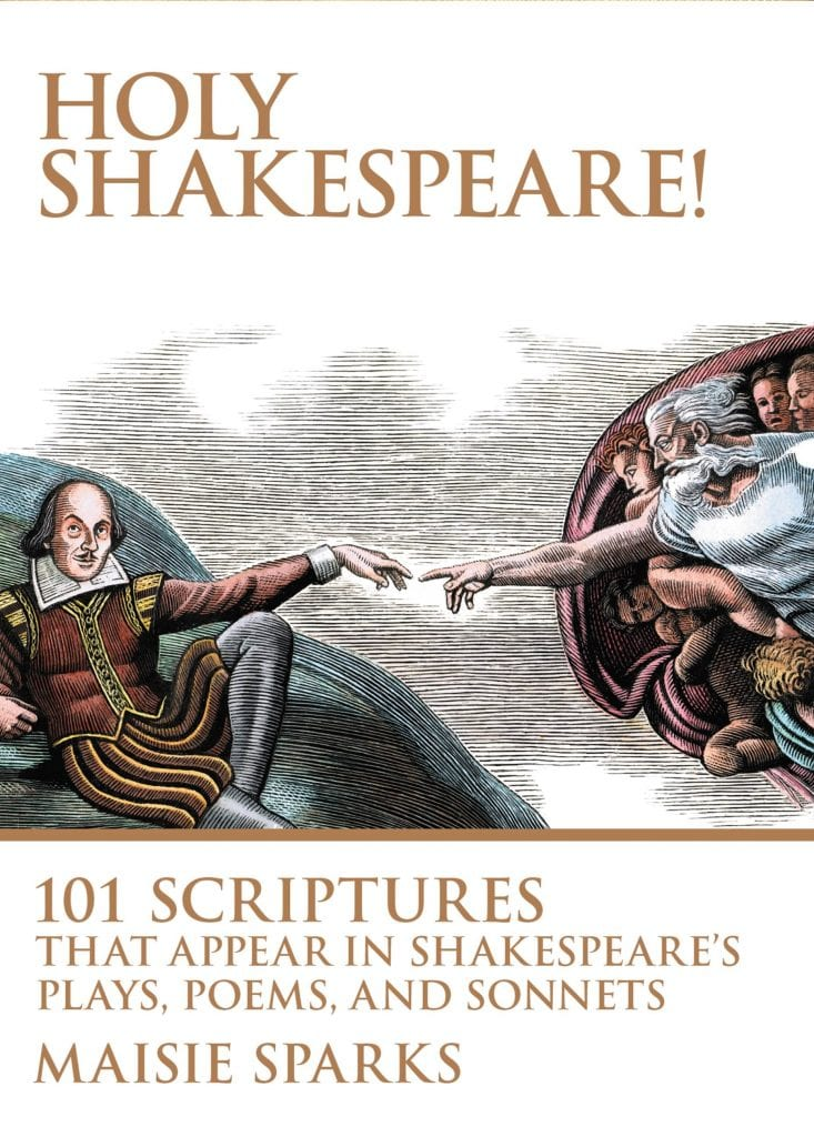 "Non-Fiction Book Review | ""Holy Shakespeare: 101 Scriptures That Appear in Shakespeare's Plays, Poems, and Sonnets"" by Maisie Sparks"