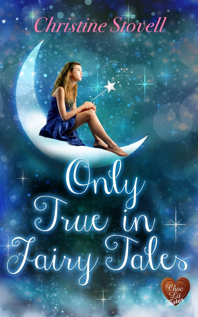 Only True in Fairy Tales by Christine Stovell