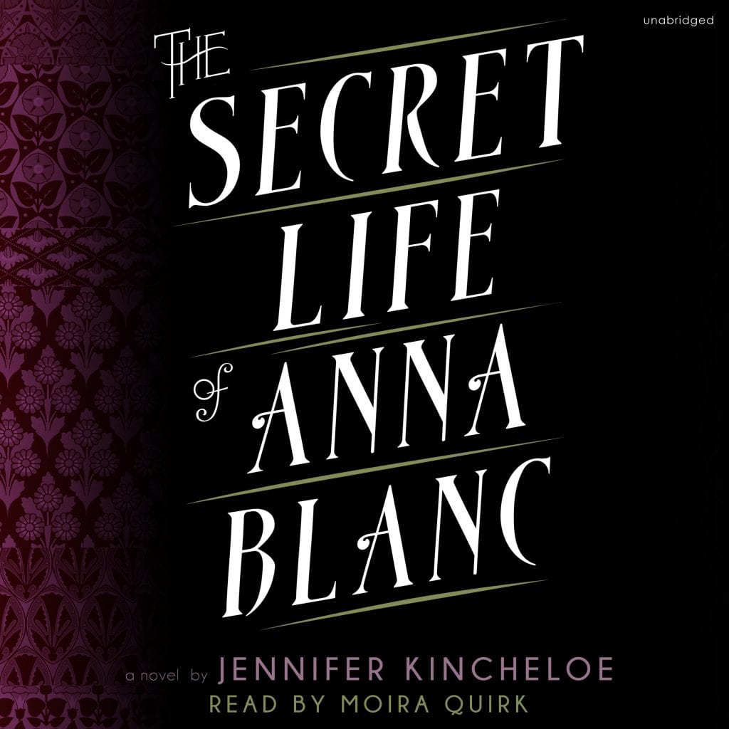 "Audiobook Review | ""The Secret Life of Anna Blanc"" by Jennifer Kincheloe Jorie re-visits one of her beloved reads of 2016!"
