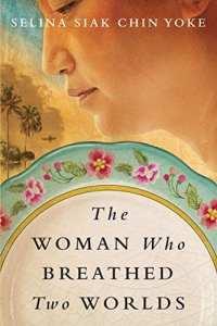 The Woman Who Breathed Two Worlds by Selina Siak Chin Yoke