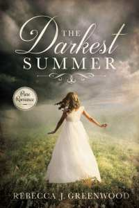 The Darkest Summer by Rebecca J. Greenwood