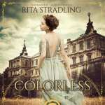 Colourless by Rita Stradling