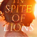 In Spite of Lions by Scarlette Pike