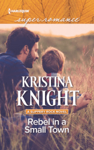 Rebel in a Small Town by Kristina Knight