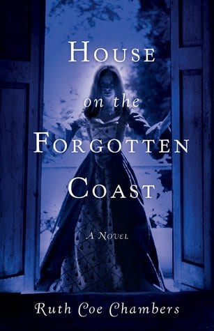 "Blog Book Tour | ""House on the Forgotten Coast"" by Ruth Coe Chambers #JorieReads her latest entry in #MagicalRealism and finds a spell-binding #Suspense!"
