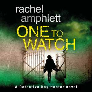 One to Watch by Rachel Amphlett, narrated by Alison Campbell