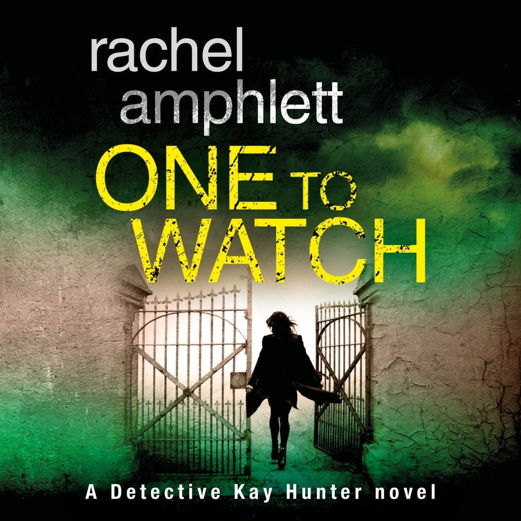 "Audiobook Review | ""One to Watch"" (Book Three: the Kay Hunter Detective series) by Rachel Amphlett, narrated by Alison Campbell"