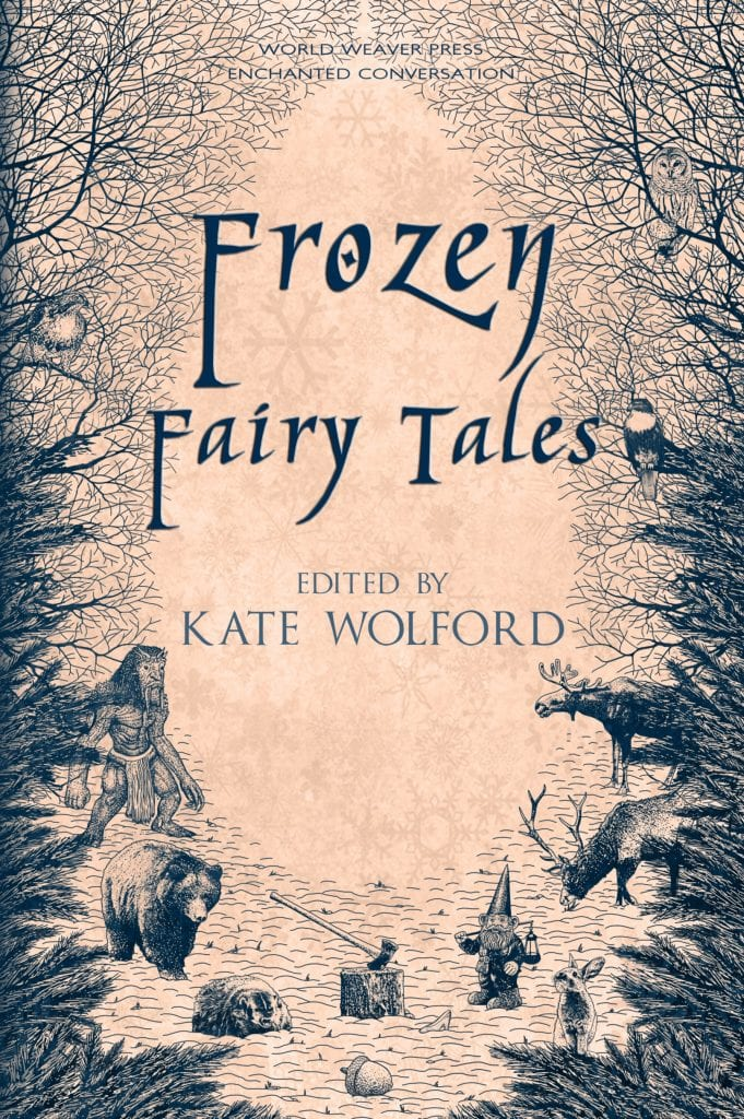 """#WyrdAndWonder Book Review   """"Frozen Fairy Tales"""" (anthology) edited by Kate Wolford (by World Weaver Press)"""