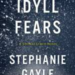 "Book Review | ""Idyll Fears"" (Book Two: of the Thomas Lynch Novels) by Stephanie Gayle"