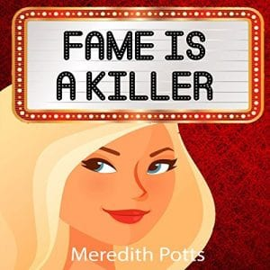 "An Audiobook Review feat. during #Audiobookmonth | ""Fame is a Killer"" (Book One: Hope Hadley Cosy Mysteries) by Meredith Potts, narrated by Rachel Carr"