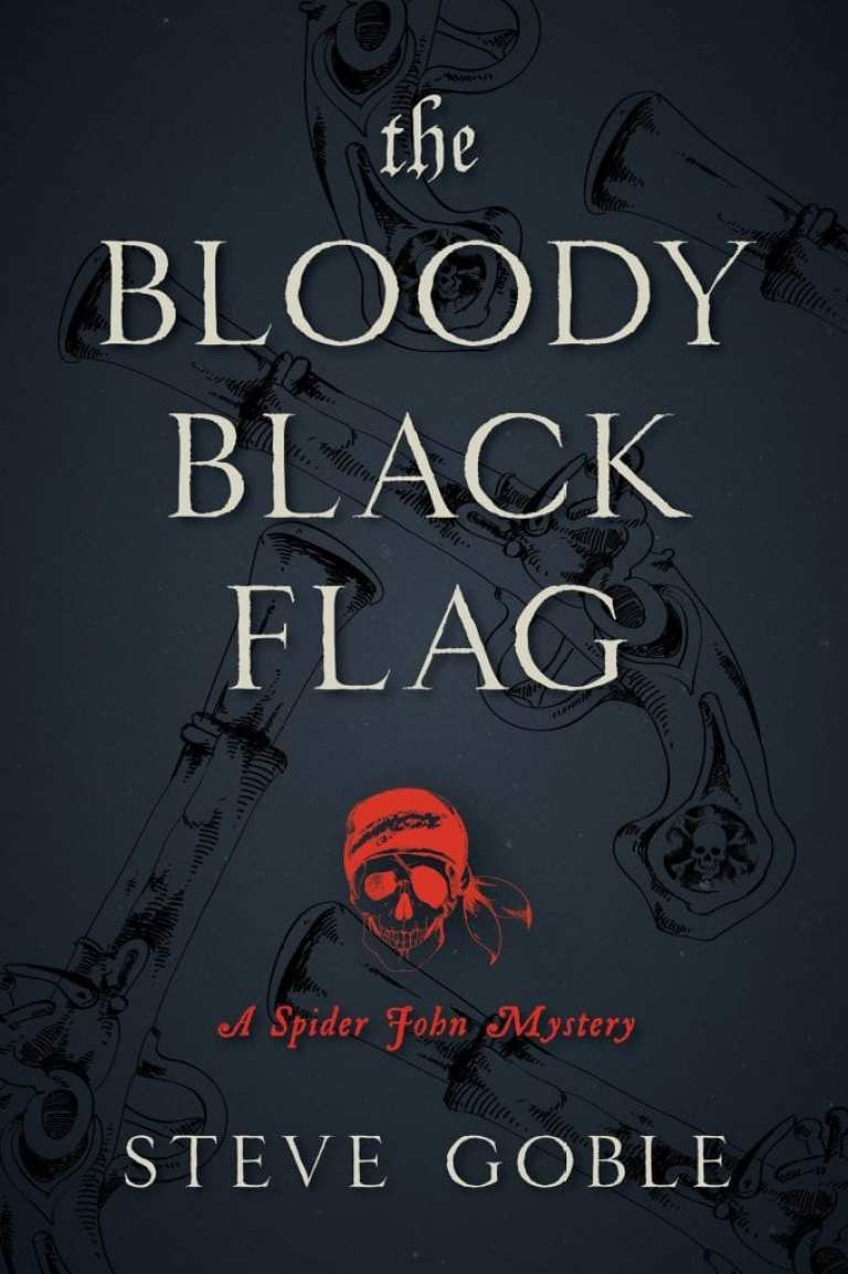 "#WaitingOnWednesday No.6 | Book Review | ""The Bloody Black Flag"" (Book One: of the Spider John Mysteries) by Steve Goble"