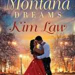 Montana Dreams by Kim Law