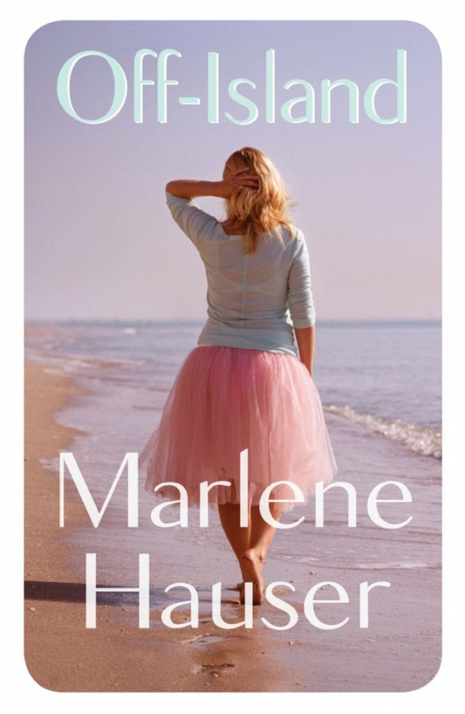 "Author Q&A | feat. Marlene Hauser writer of the dramatic Women's Fiction debut novel ""Off-Island"""
