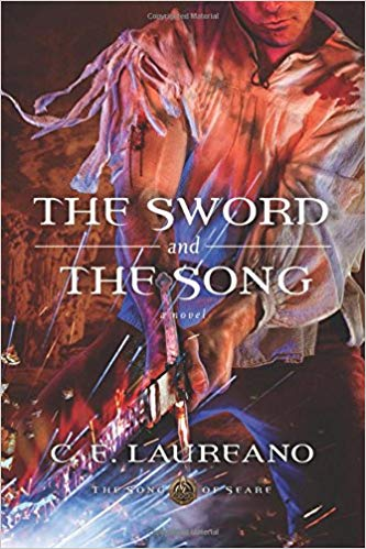 The Sword and the Song by C.E. Laureano