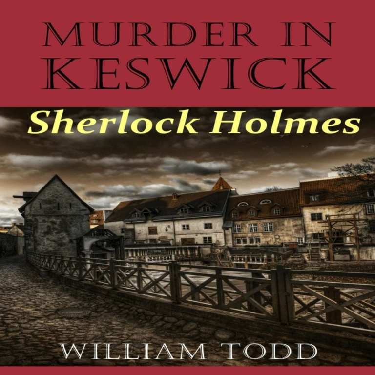 "Audiobook Blog Tour | feat. a new installment of Sherlock Holmes ""Murder in Keswick"" writ by William Todd, narrated by Ben Werling – the duo I previously enjoyed listening to earlier in [2018]! feat. during #cloakanddaggerchristmas"