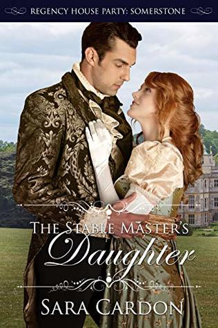 The Stablemaster's Daughter by Sara Cardon