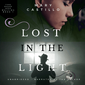 "Audiobook Review | ""Lost in the Light"" (Book One: The Dori O Paranormal Mysteries) written and narrated by the author Mary Castillo"