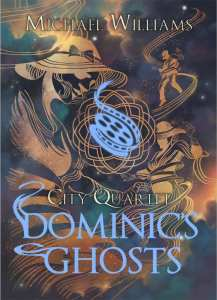 Dominic's Ghosts by Michael Williams
