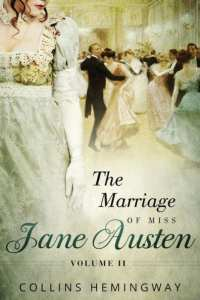 The Marriage of Miss Jane Austen Vol II by Collins Hemingway