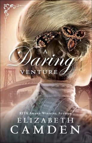 "Blog Book Tour | feat. Empire State series by Elizabeth Camden, especially ""A Dangerous Legacy"" (book one, audiobook), ""A Daring Venture"" (book two, audiobook) and ""A Desperate Hope"" (book three)"