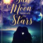 The Sun and Moon Beneath the Stars by K. Parr