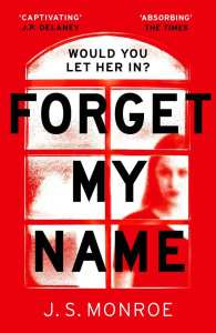 Forget My Name by J.S. Monroe