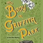 The Body in Griffith Park by Jennifer Kincheloe