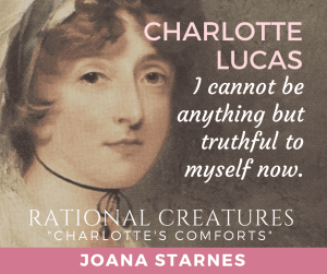 Lady Charlotte's Comforts (short story) by Joana Starnes (part of Rational Creatures anthology) promo banner used with permission.