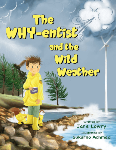 "A pre-#RRSciFiMonth Book Spotlight | ""The Why-entist and the Wild Weather"" by Jane Lowry A STEM #MGLit story to encourage scientific curiosity!"
