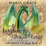 Longbourn Dragon Entail by Maria Grace (audiobook)