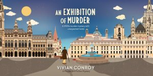 An Exhibition of Murder by Vivian Conroy