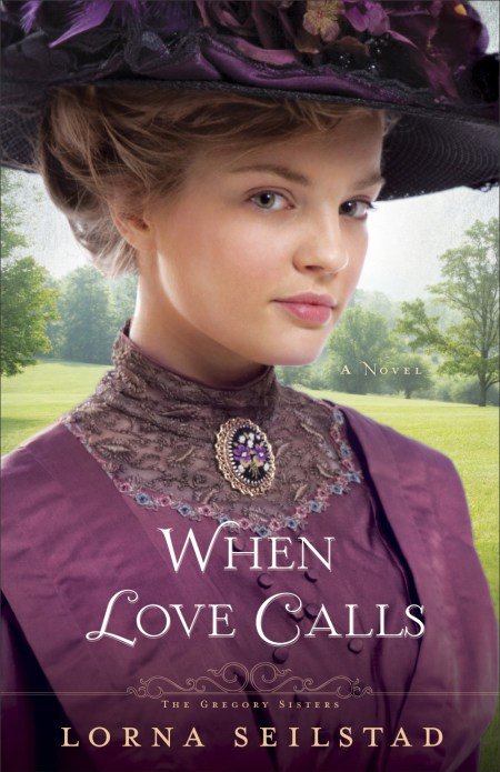 When Love Calls by Lorna Seilstad