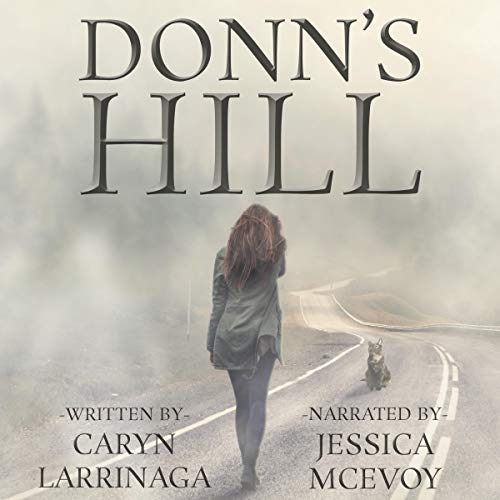 "An Audiobook Spotlight | ""Donn's Hill"" (Book One: The Soul Searchers Mysteries) by Caryn Larrinaga, narrated by Jessica McEvoy"