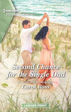 Second Chance for the Single Dad by Carol Ross
