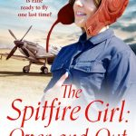 The Spitfire Girl Over and Out by Fenella Miller