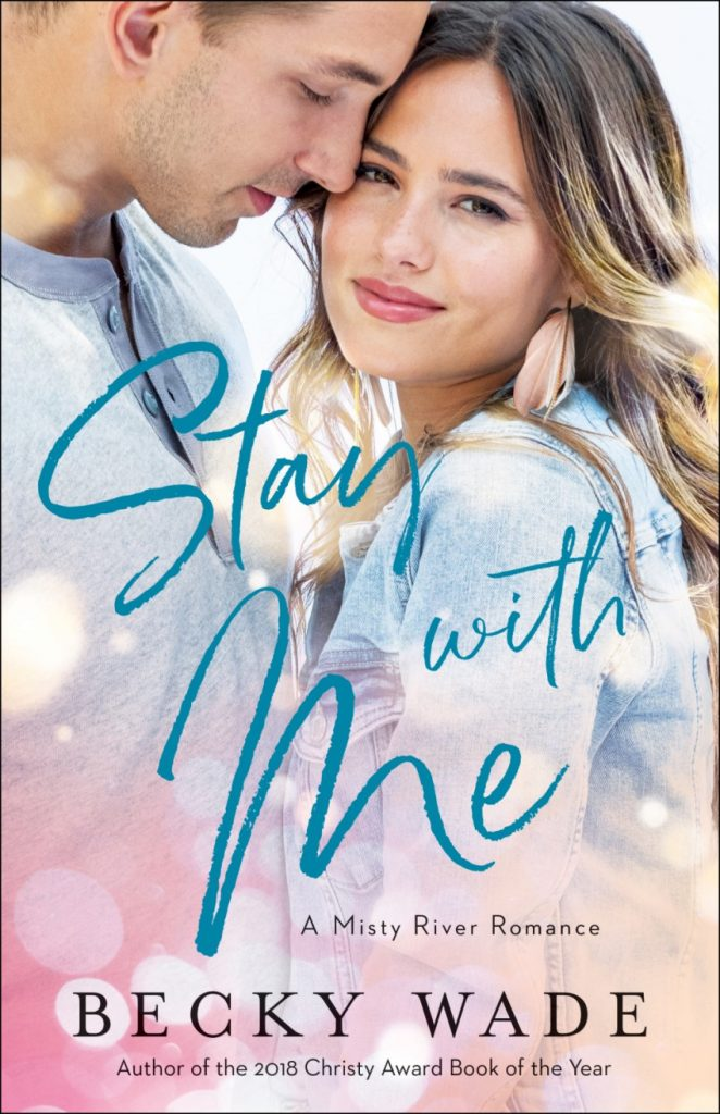 "An INSPY Blog Book Tour | ""Stay with Me"" (A Misty River Romance, Book One) by Becky Wade"
