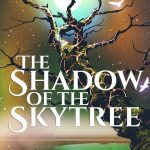 The Shadow of the Skytree by K.J. Taylor