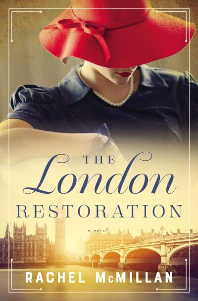 "Author Interview | Conversing with Rachel McMillan on behalf of her convicting war drama ""The London Restoration""!"
