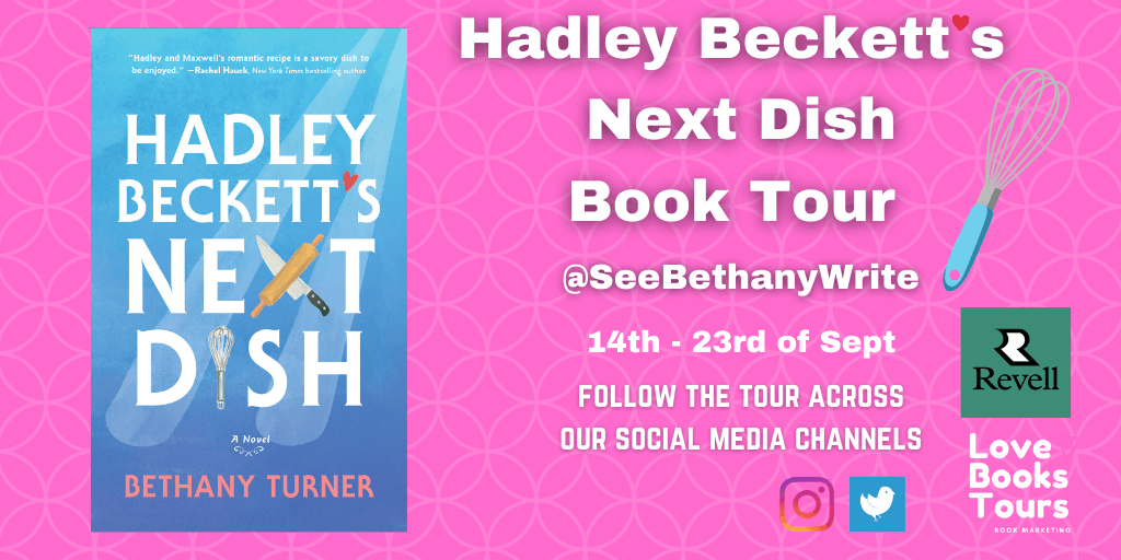 Hadley Beckett's Next Dish blog tour banner provided by Love Books Tours and is used with permission.