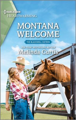 "#RomanceTuesdays | the return of one of Jorie's beloved families from #HarlequinHeartwarming (the Blackwells) feat.""Montana Welcome"" (Book One: Blackwell Sisters, sequel series to Return of the Blackwell Brothers) by Melinda Curtis [of a five book series!]"