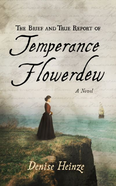 "#HistoricalMondays Book Review | ""The Brief and True Report of Temperance Flowerdew"" by Denise Heinze"